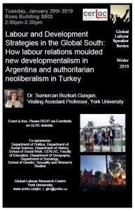 Labour and Development Strategies in the Global South: How labour relations moulded new developmentalism in Argentina and authoritarian neoliberalism in Turkey @ S802 - Ross Building - 8th floor